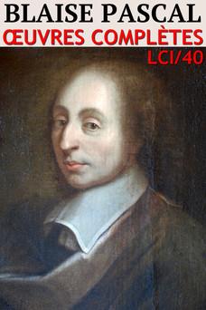 Blaise Pascal - Oeuvres complètes : Classcompilé n° 40   Blaise Pascal