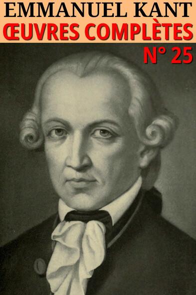 Emmanuel Kant : Oeuvres complètes