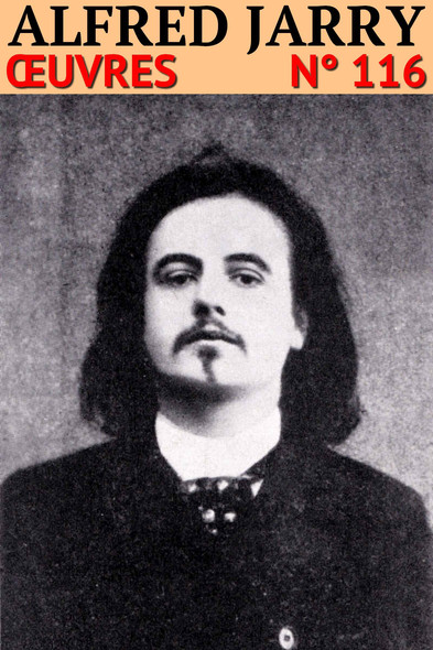 Alfred Jarry : Oeuvres - N° 116