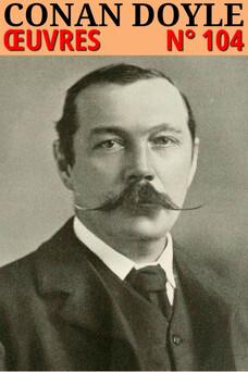 Conan Doyle - Oeuvres : Classcompilé n° 104 - [contient l'intégrale de Sherlock Holmes illustrée] | Arthur Conan Doyle
