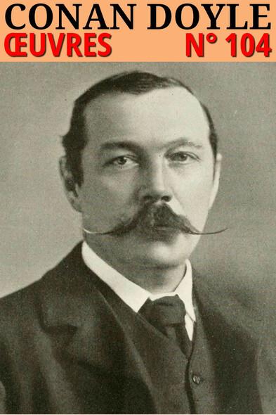 Conan Doyle : Oeuvres [contient l'intégrale de Sherlock Holmes illustrée]