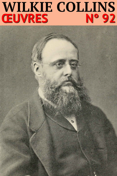 Wilkie Collins : Oeuvres - [18 titres]