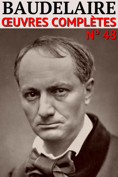 Charles Baudelaire : Oeuvres Complètes - [60 titres] - N° 48