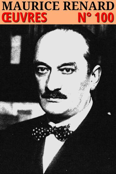 Maurice Renard : Oeuvres - N° 100
