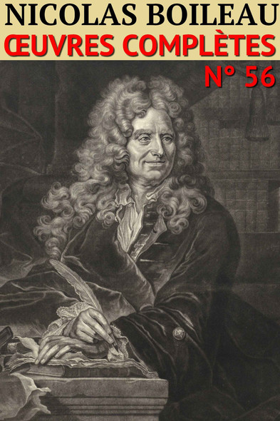 Nicolas Boileau : Oeuvres complètes