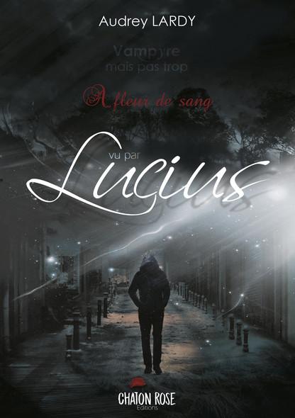 Vampyre mais pas trop : Lucius Tome 1.5