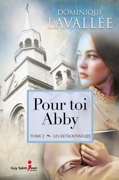 Pour toi Abby, tome 2 : Les retrouvailles