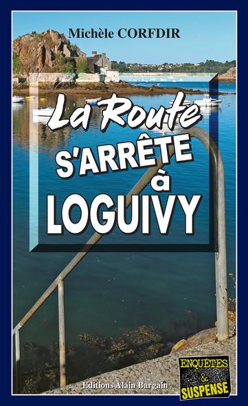 La Route s'arrête à Loguivy