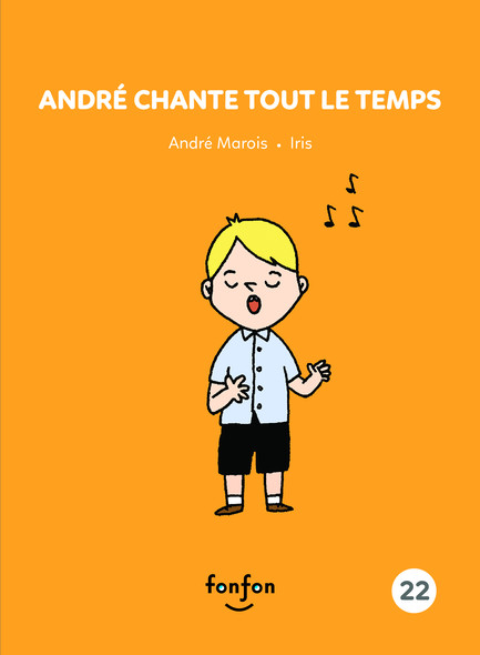 André chante tout le temps : André et moi - 22