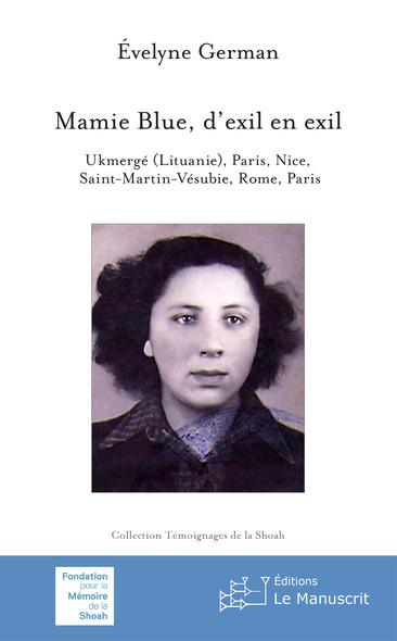 Mamie Blue, d'exil en exil : Ukmergé (Lituanie), Paris, Nice, Saint-Martin-Vésubie, Rome, Paris