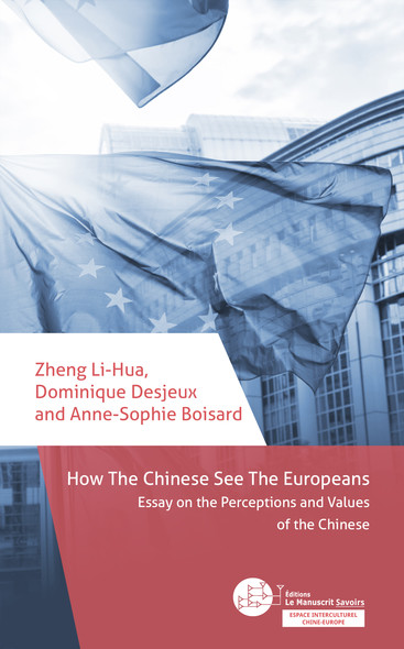 How the Chinese See the Europeans : Essay on the Perception and Values of the Chinese