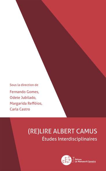 (RE)LIRE ALBERT CAMUS : Études interdisciplinaires