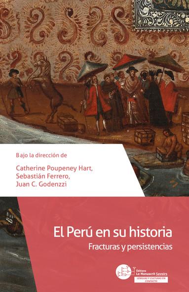 El Perú en su historia : Fracturas y persistencias