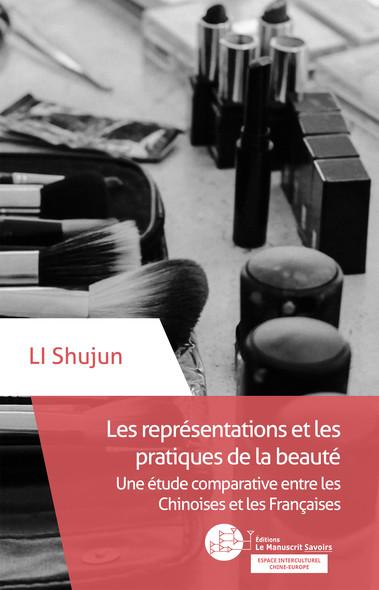 Les représentations et les pratiques de la beauté : Une étude comparative entre les Chinoises et les Françaises