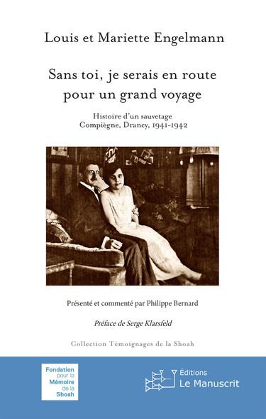 Sans toi, je serais en route pour un grand voyage : Histoire d'un sauvetage, Compiègne, Drancy, 1941-1942