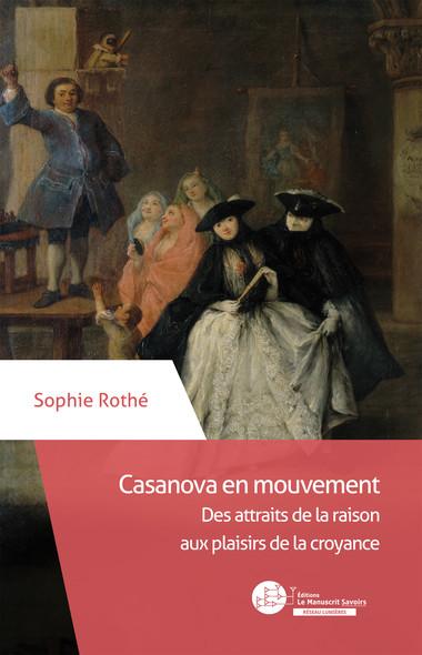 Casanova en mouvement : Des attraits de la raison aux plaisirs de la croyance