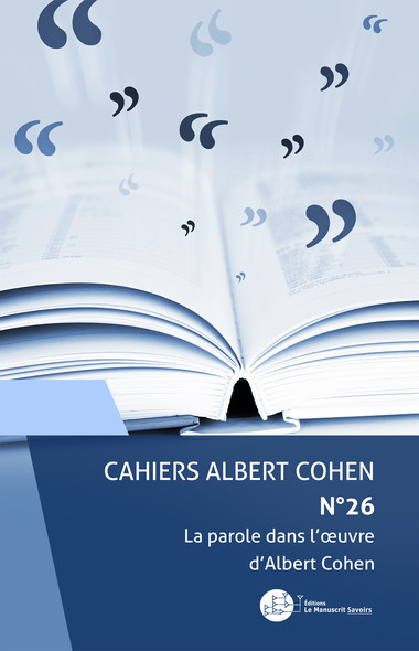 Cahiers Albert Cohen N°26 : La parole dans l'oeuvre d'Albert Cohen