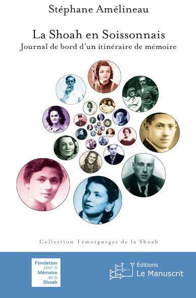 La Shoah en Soissonnais : Journal de bord d'un itinéraire de mémoire