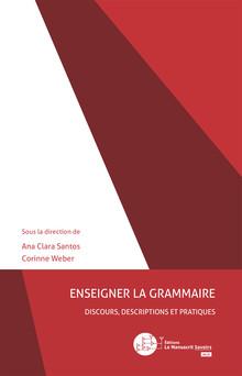 Enseigner la grammaire : Discours, descriptions et pratiques   Ana Clara Santos
