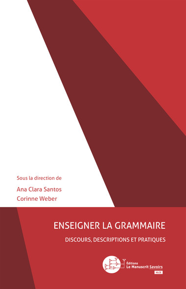 Enseigner la grammaire : Discours, descriptions et pratiques