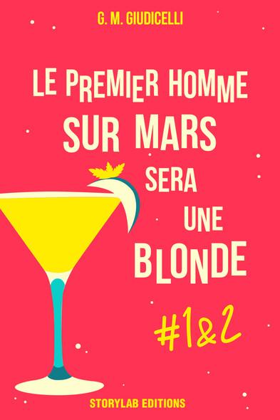Le premier homme sur Mars sera une blonde, épisode 1 & 2