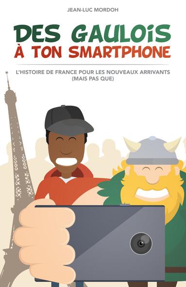 Des Gaulois à ton smartphone