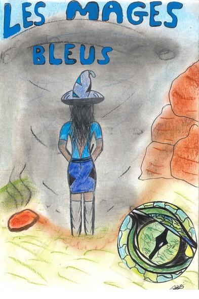 Les Mages bleus : Livre 1 – La Magicienne Bleue devenue Reine Noire