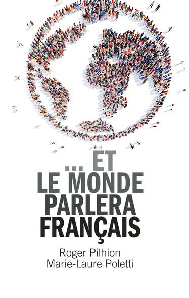... et le monde parlera français