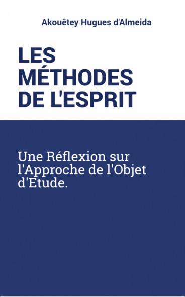 Les méthodes de l'esprit : Une réflexion sur l'approche de l'objet d'étude.