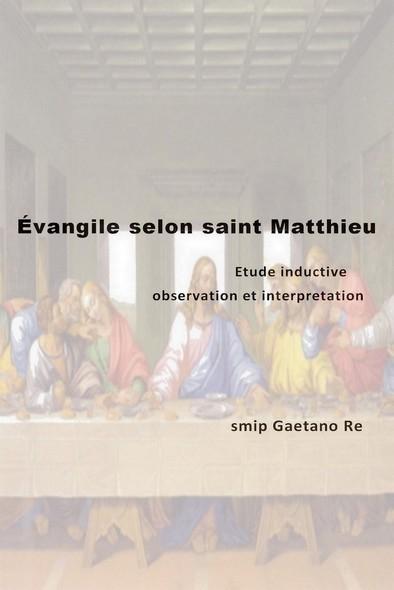Évangile selon saint Matthieu : Étude inductive, observation et interprétation