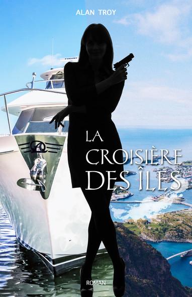 La croisière des îles : Les aventures extraordinaires de personnages hors du commun