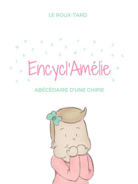 Encycl'Amélie : Abécédaire d'une chipie