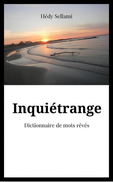 Inquiétrange : Dictionnaire de mots rêvés