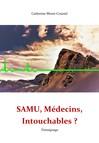SAMU, Médecins, Intouchables? : Témoignage