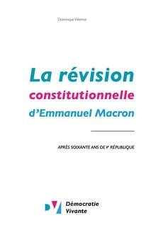 La révision constitutionnelle d'Emmanuel Macron : après soixante ans de Ve République   Vivante, Démocratie