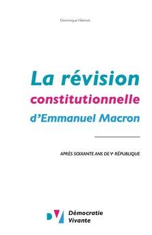 La révision constitutionnelle d'Emmanuel Macron : après soixante ans de Ve République | Démocratie Vivante