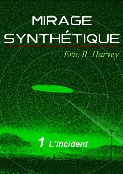 L'incident : Mirage synthétique tome 1