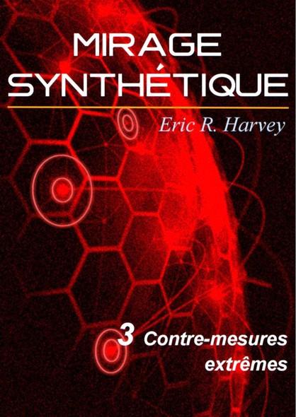 Contre-mesures extrêmes : Mirage synthétique tome 3
