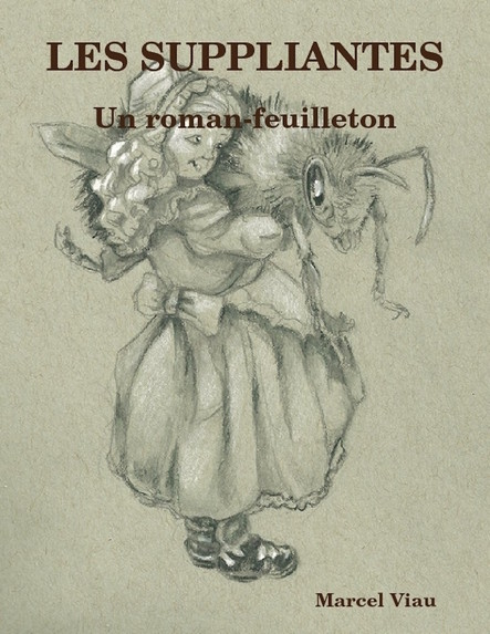 Les Suppliantes : Un Roman-Feuilleton