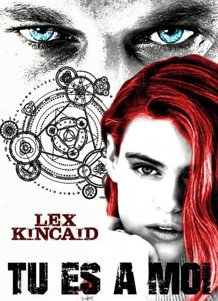 Tu es à moi : Lex Kincaid