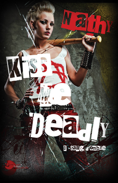 Kiss Me Deadly : 0-Sang d'Ombre