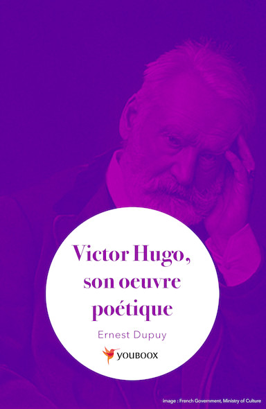 Victor Hugo, son oeuvre poétique