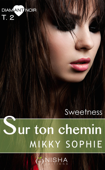 Sur ton chemin Sweetness - tome 2