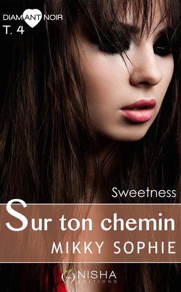 Sur ton chemin Sweetness - tome 4