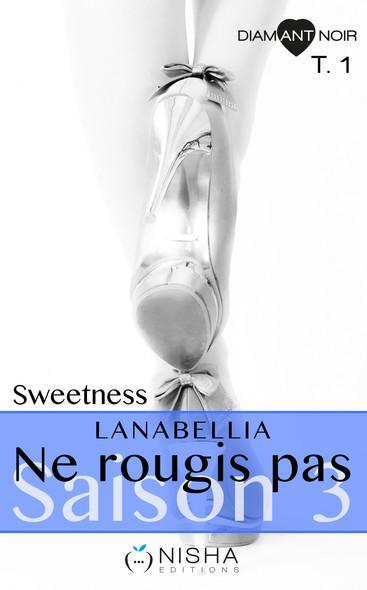 Ne rougis pas Sweetness - Saison 3 tome 1
