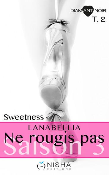 Ne rougis pas Sweetness - Saison 3 tome 2
