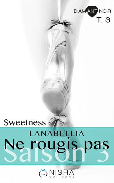 Ne rougis pas Sweetness - Saison 3 tome 3