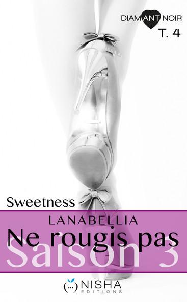 Ne rougis pas Sweetness - Saison 3 tome 4