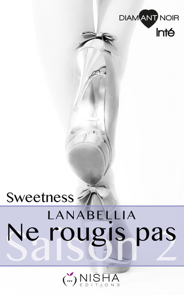 Ne rougis pas Sweetness - Saison 2 Intégrale