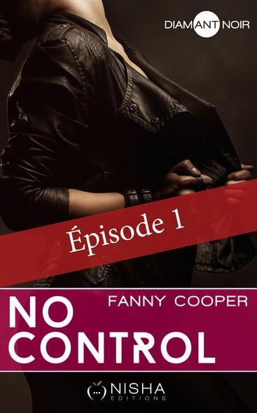 No control - épisode 1